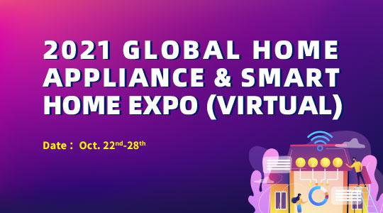 2021 Global Home Appliance & Smart Home Expo (Virtual)