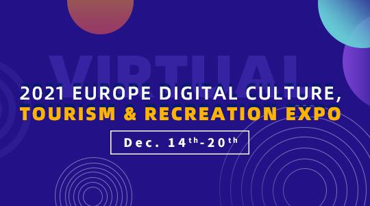 2021 Europe Digital Culture, Tourism & Recreation Expo (Virtual)