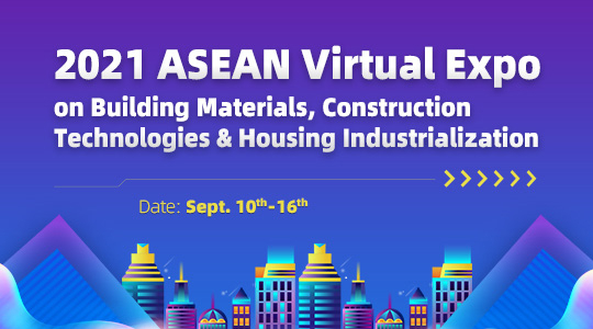 2021 ASEAN Virtual Expo on Building Materials, Construction Technologies & Housing Industrialization