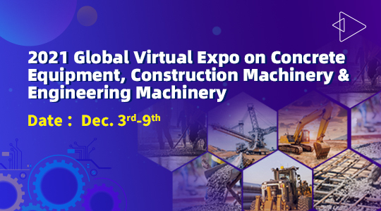 2021 Global Virtual Expo on Concrete Equipment, Construction Machinery & Engineering Machinery