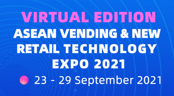 ASEAN Vending & New Retail Technology Expo 2021 (Virtual)