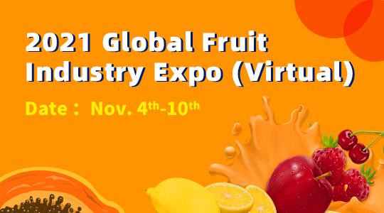 2021 Global Fruit Industry Expo (Virtual)